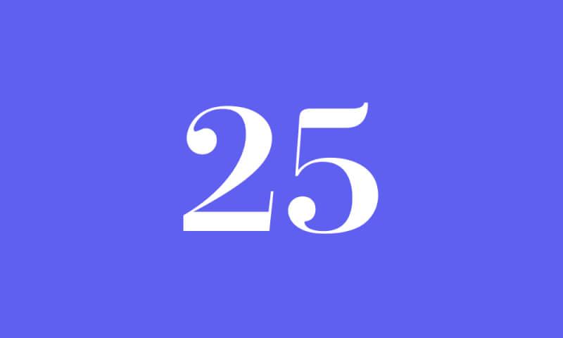 25 のエンジェルナンバーの意味は あなたの人生は最善の方向へ変化して